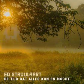 ED STRUIJLAART - DE TIJD DAT ALLES KON EN MOCHT (ARTWORK)