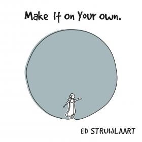 ED STRUIJLAART - MAKE IT ON YOUR OWN (ARTWORK)