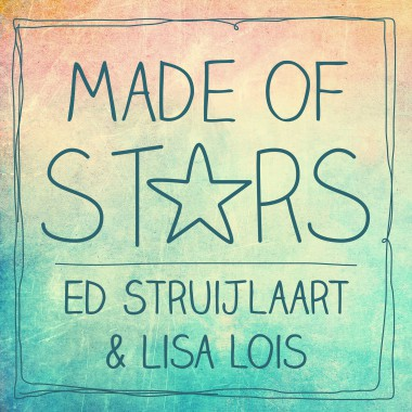 Ed Struijlaart & Lisa Lois - Made of stars
